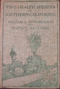 "Book, ""Two Health Seekers in Southern California,"" 1897."