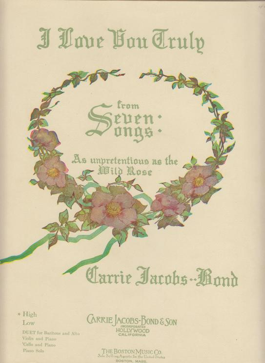"Sheet Music for ""I Love You Truly"" by Carrie Jacobs-Bond. Published by Carrie-Jacobs Bond and Son, 1906. From the Homestead Museum Collection."